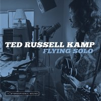 Ted Russell Kamp | Flying Solo