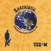 TEE-M | EARTHIOTIC...songsfromaoneroompalace