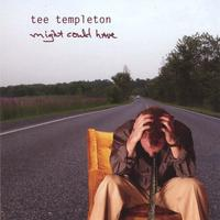 Tee Templeton | Might Could Have