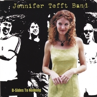Jennifer Tefft Band | B-Sides To Nothing