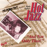 Brooks Tegler's Hot Jazz | And Not Only That