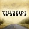 TelluRide: Four Square Miles