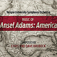 Temple University Symphony Orchestra, Chris Brubeck & Dave Brubeck | Music of Ansel Adams: America