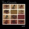 HARRISON, GRANT, NILSEN, LANZ, SCROGGINS, WIED, CARNATHAN, WESTCOTT, KIM: Ten Grands Vol. 2