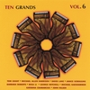 GRANT, NILSEN, ROBERTS, LANZ, HARRISON, SCROGGINS, KAESHAMMER, MITCHELL, LI, CRAMARCIUC: Ten Grands Vol. 6