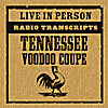 Tennessee Voodoo Coupe: Radio Transcripts: Live in Person (feat. Big Rude Jake)