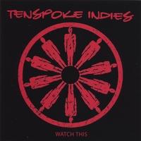 TENSPOKE INDIES: Watch This