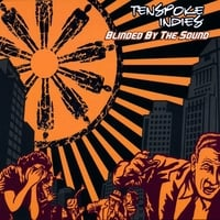 TENSPOKE INDIES: Blinded By The Sound