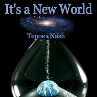 Tepoe Nash | It's a New World