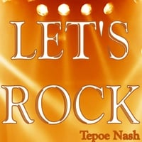 Tepoe Nash | Let's Rock