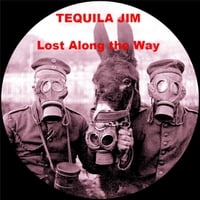 Tequila Jim | Lost Along the Way
