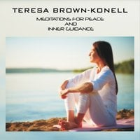 Teresa Brown-Konell | Meditations for Peace and Inner Guidance