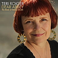Teri Roiger | Dear Abbey: the Music of Abbey Lincoln