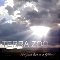 Terra Zoo | All Your Love in a Lifetime