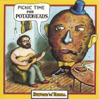 Stephen W. Terrell | Picnic Time For Potatoheads (and Best-Loved Songs From Pandemonium Jukebox)