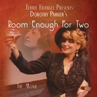 Terrie Frankel | Dorothy Parker's Room Enough for Two - The Movie