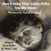 Terrie Frankel, Jerry Fuller & Marie Cain | Don't Take This Little Fella On My Knee