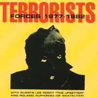 TERRORISTS W/ LEE PERRY & ROLAND ALPHONSO: Forces (1977-1982)