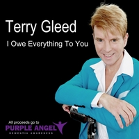 Terry Gleed | I Owe Everything to You
