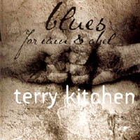 Terry Kitchen | Blues for Cain & Abel
