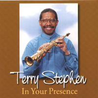 Terry Stephen | In Your Presence