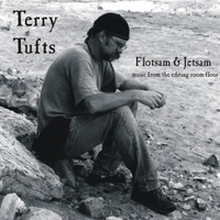Terry Tufts | Flotsam & Jetsam - Music from the Editing Room Floor.