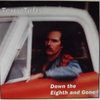 Terry Tufts | Down the Eighth and Gone