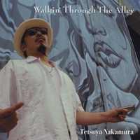 Tetsuya Nakamura | Walkin' Through the Alley - Ep