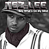 Tez-Lee: Say What