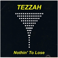 Tezzah | Nothin' to Lose