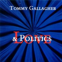 Tommy Gallagher | Love & Politics