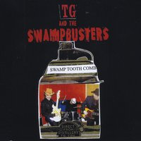 TG and the Swampbusters | Swamp Tooth Comb