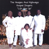The Hedges And Highways Gospel Singers | Lift Him Up
