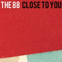 The 88 | Close to You