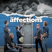 The Affections | Prolonged Adolescence