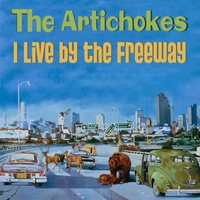 The Artichokes | I Live by the Freeway