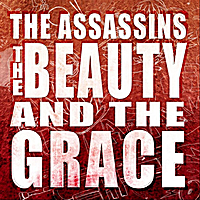 The Assassins: The Beauty and the Grace