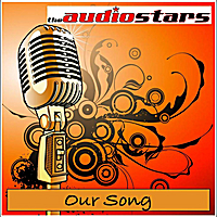 The Audiostars | Our Song