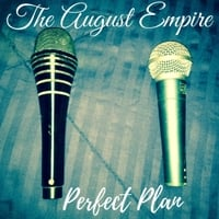 The August Empire | Perfect Plan