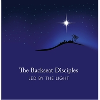 The Backseat Disciples | Led By the Light