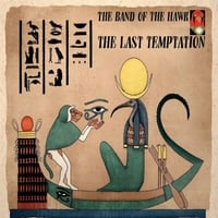The Band of the Hawk | The Last Temptation