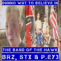 The Band of the Hawk | Dunno Wut to Believe In