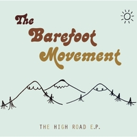 The Barefoot Movement | The High Road EP