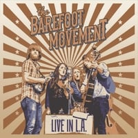 The Barefoot Movement | Live in L.A.