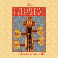 The Battleaxe Band | ...because We Are
