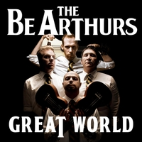 The Be Arthurs | Great World