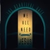 The Beautiful Gate: We All Need Jesus