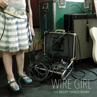 The Becky Chace Band | Wire Girl