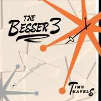 The Besser Three | Time Travels