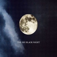 The Big Black Night | The Big Black Night